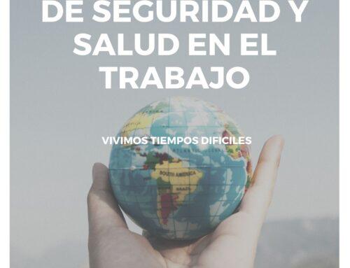 Vivimos tiempos difíciles – 28 de abril Dia Mundial de Seguridad y salud en el trabajo